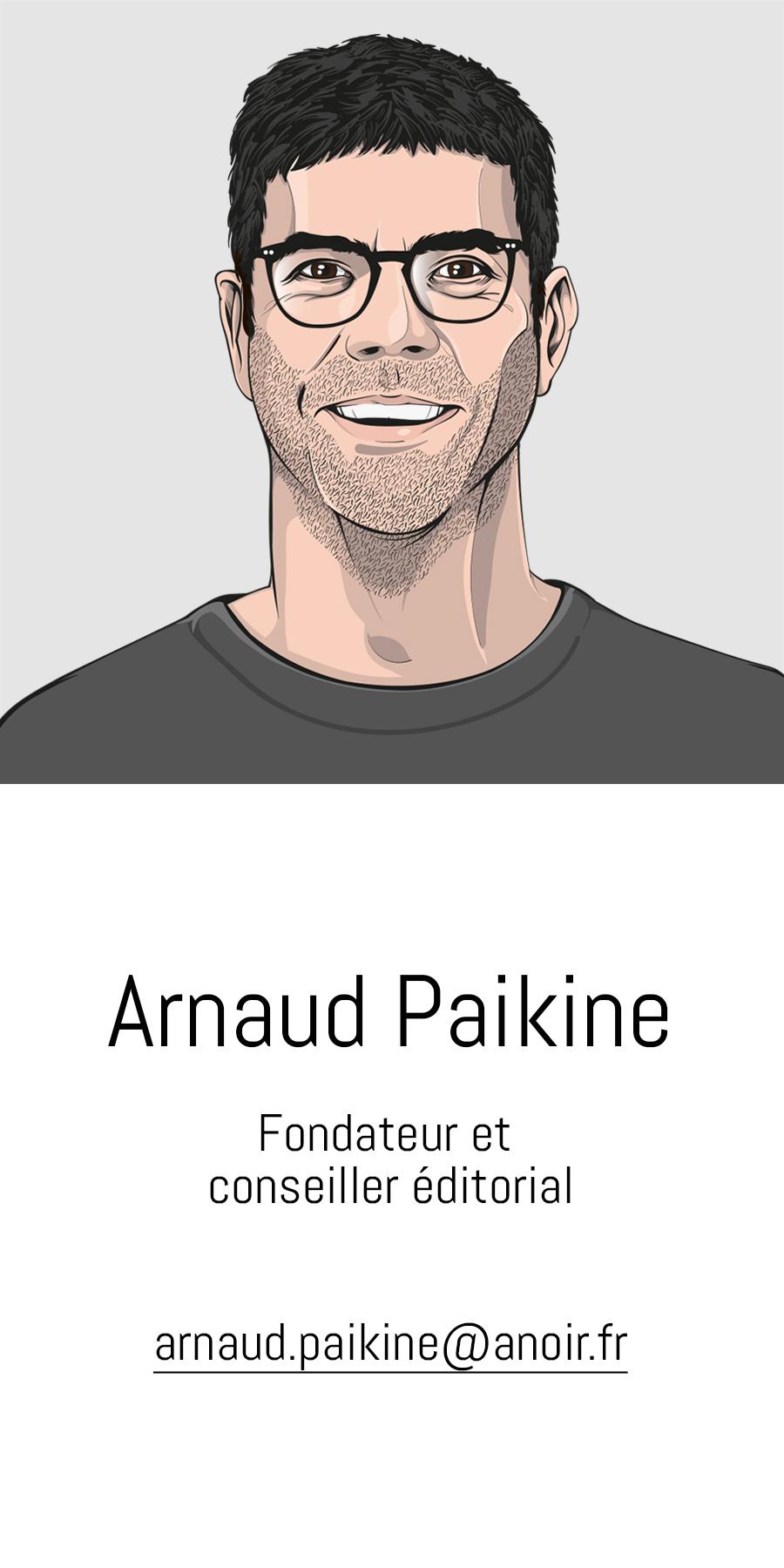 Arnaud Paikine, A noir