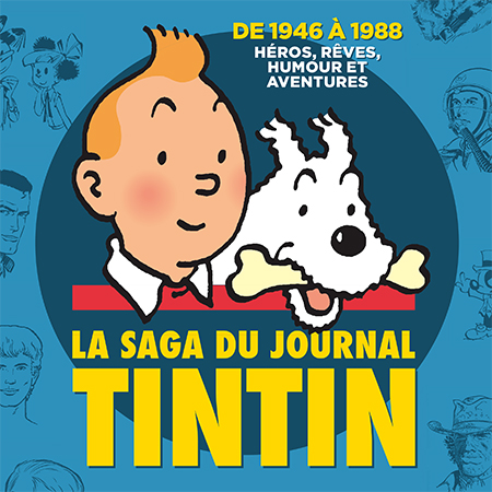 La Saga du journal Tintin